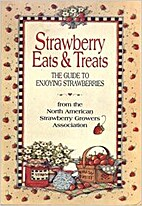 Strawberry Eats & Treats: The Guide to…