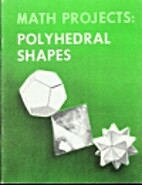 Math Projects: Polyhedral Shapes by Fred…