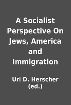 A Socialist Perspective On Jews, America and…