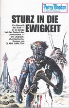 Sturz in die Ewigkeit by Clark Darlton