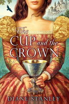 The Cup and the Crown by Diane Stanley