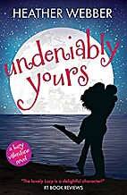 Undeniably Yours by Heather Webber