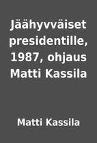 Jäähyvväiset presidentille, 1987, ohjaus…