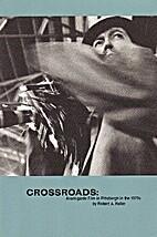 Crossroads: Avant-garde Film in Pittsburgh…