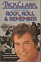 Rock, Roll & Remember by Dick Clark