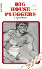 Big house pluggers by Raymond Maston