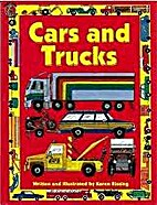 Cars and Trucks by Karen Rissing