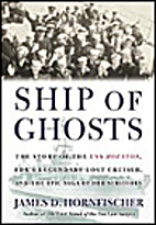 Ship of Ghosts: The Story of the USS…