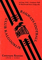 Railway Football Club Kalgoorlie Centenary…