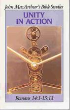 Unity in Action: Romans 14:1-15:13 (John…