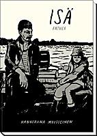 Isä = Father by Hanneriina Moisseinen