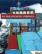 Auf Frachtschiffen unterwegs by Bernd…