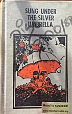 SUNG UNDER THE SILVER UNBRELLA--(An umbrella…