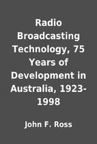 Radio Broadcasting Technology, 75 Years of…