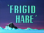 Frigid Hare by Chuck Jones