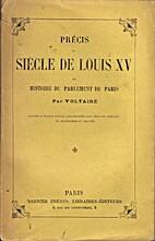 Siècle de Louis XV. Par Mr. de Voltaire.…