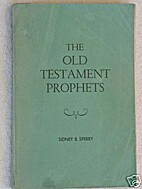 The Old Testament Prophets by Sidney B.…