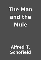 The Man and the Mule by Alfred T. Schofield