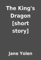 The King's Dragon [short story] by Jane…