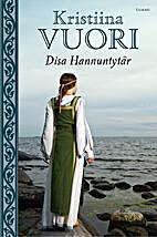 Disa Hannuntytär by Kristiina Vuori