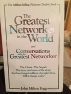 The Greatest Networker in the World and…