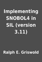 Implementing SNOBOL4 in SIL (version 3.11)…