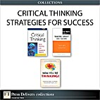 Critical Thinking Strategies for Success by…
