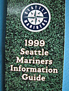 Seattle Mariners Media Guide 1999 by Seattle…