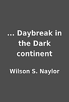 ... Daybreak in the Dark continent by Wilson…