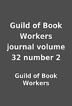Guild of Book Workers journal volume 32…