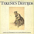 Tekenen destijds by Louis van Tilborgh