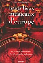 Hauts lieux musicaux d'Europe by Frédéric…