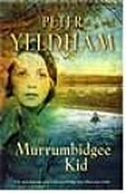 The Murrumbidgee Kid by Peter Yeldham