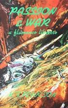 Passion & war : a flamenco libretto, for…