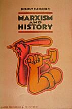 Marxism and History by Helmut Fleischer