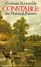 Constable: The Natural Painter by Graham…