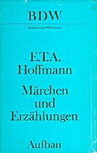 Märchen und Erzählungen by E. T. A.…