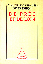 De près et de loin by Claude Lévi-Strauss