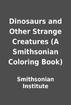 Dinosaurs and Other Strange Creatures (A…