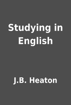Studying in English by J.B. Heaton