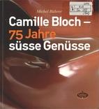 Camille Bloch - 75 Jahre süsse Genüsse by…