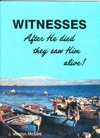 Witnesses: After He Died they Saw Him Alive!…