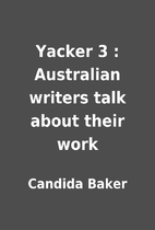 Yacker 3 : Australian writers talk about…