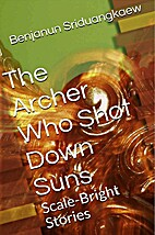 The Archer Who Shot Down Suns: Scale-Bright…