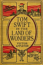 Tom Swift in the Land of Wonders by Victor…