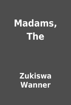 Madams, The by Zukiswa Wanner