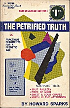 The Petrified Truth by Howard Sparks