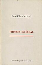 Phoenix integral : poemes, 1975-1987 ; suivi…