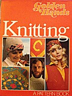 The Golden hands Book of knitting by Mark…