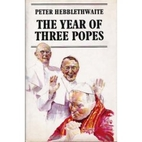 Year of Three Popes by Peter Hebblethwaite